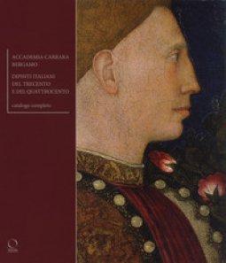 Copertina di 'Accademia Carrara Bergamo. Dipinti del Trecento e del Quattrocento. Ediz. a colori'