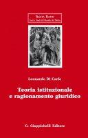 Teoria istituzionale e ragionamento giuridico - Leonardo Di Carlo