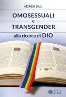 Omosessuali e transgender alla ricerca di Dio - Adrien Bail