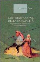 Contraffazione della normalità. Argomentazioni, considerazioni e artifici sociologici - Dani Lorenzo