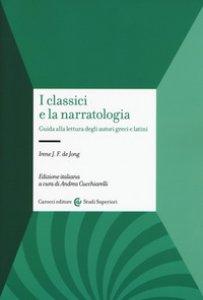 Copertina di 'I classici e la narratologia. Guida alla lettura degli autori greci e latini'