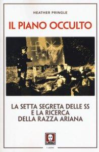 Copertina di 'Il piano occulto. La setta segreta delle SS e la ricerca della razza ariana'