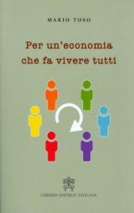 Copertina di 'Per un'economia che fa vivere tutti'
