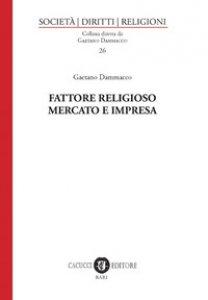 Copertina di 'Fattore religioso, mercato e impresa'