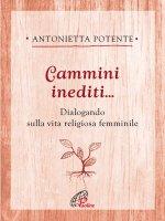 Cammini inediti... - Antonietta Potente
