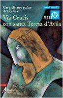 Via crucis con santa Teresa d'Avila - Carmelitane scalze di Brescia