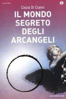 Il mondo segreto degli arcangeli - Cinzia Di Cianni