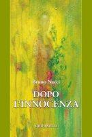 Dopo l'innocenza - Nacci Bruno