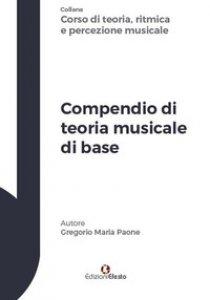 Copertina di 'Compendio di teoria musicale di base'