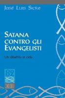 Satana contro gli evangelisti - José Luis Sicre