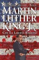 Martin Luther King Jr. Che la libertà risuoni - Teitelbaum Michael, Helfand Lewis