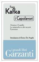 I capolavori (America - Il castello - La metamorfosi e altri racconti - Il processo) - Franz Kafka