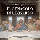 Il cenacolo di Leonardo - Luca Frigerio