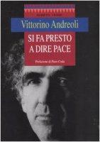 Si fa presto a dire pace - Andreoli Vittorino