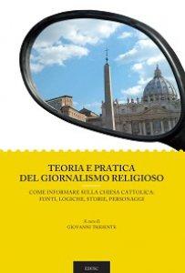 Copertina di 'Teoria e pratica del giornalismo religioso'