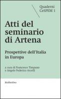 Atti del seminario di Artena. Prospettive dell'Italia in Europa