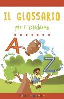 Il glossario per il catechismo - Gigante Serena, Mantovani Alessandra