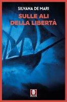 Sulle ali della libertà - Silvana De Mari
