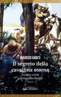 Il segreto della cavallina storna - Garuti Maurizio