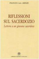 Riflessioni sul Sacerdozio - Francis Card. Arinze