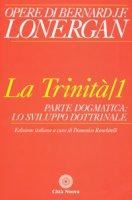 La Trinità. Volume 1 - Lonergan Bernard