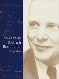 Copertina di 'Dietrich Bonhoeffer. Un profilo'