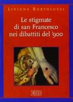 Le stigmate di san Francesco nei dibattiti del '900 - Liviana Bortolussi