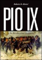 Pio IX e la rivoluzione italiana - De Mattei Roberto