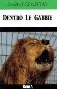 Copertina di 'Dentro le gabbie. Sono ancora utili gli zoo?'