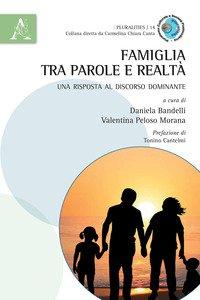Copertina di 'Famiglia tra parole e realtà. Una risposta al discorso dominante'