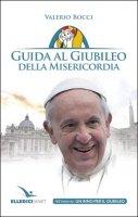 Guida al Giubileo della misericordia - Valerio Bocci