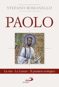 Copertina di 'Paolo. La vita. Le Lettere. Il pensiero teologico'