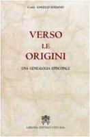 Verso le Origini - Card. Angelo Sodano