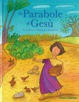 Le parabole di Ges� - Lois Rock, Barbara Vagnozzi