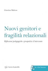 Copertina di 'Nuovi genitori e fragilità relazionali'