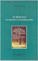 Il monaco e il mondo contemporaneo - Gregorio Penco
