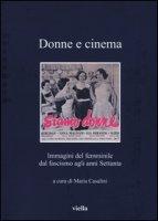 Donne e cinema. Immagini del femminile dal fascismo agli anni Settanta