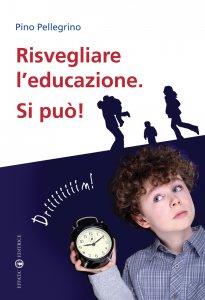 Copertina di 'Risvegliare l'educazione. Si può!'