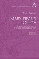 Mary Tibaldi Chiesa. Tra integrazione europea e riforma delle Nazioni Unite - Berardi Silvio