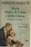 Maria madre di Cristo e della Chiesa - Giovanni Paolo II