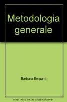 Metodologia generale - Barbara Bergami