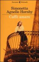 Caffè amaro - Agnello Hornby Simonetta
