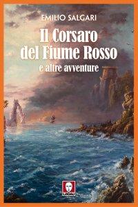 Copertina di 'Il corsaro del Fiume Rosso e altre avventure'
