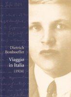 Viaggio in Italia - Bonhoeffer Dietrich