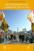 Recorramos los caminos de la paz. - Francesco (Jorge Mario Bergoglio)