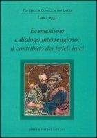 Ecumenismo e dialogo interreligioso - Pontificio Consiglio per i Laici