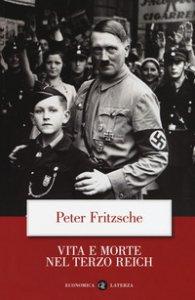 Copertina di 'Vita e morte nel terzo Reich'