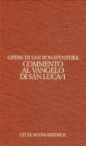 Copertina di 'Opera. Commento al Vangelo di san Luca [vol_9.1]'