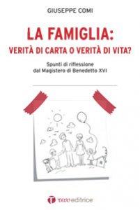 Copertina di 'La Famiglia: verità di carta o verità di vita?'