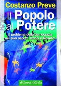 Copertina di 'Il popolo al potere. Il problema della democrazia nei suoi aspetti storici e filosofici'